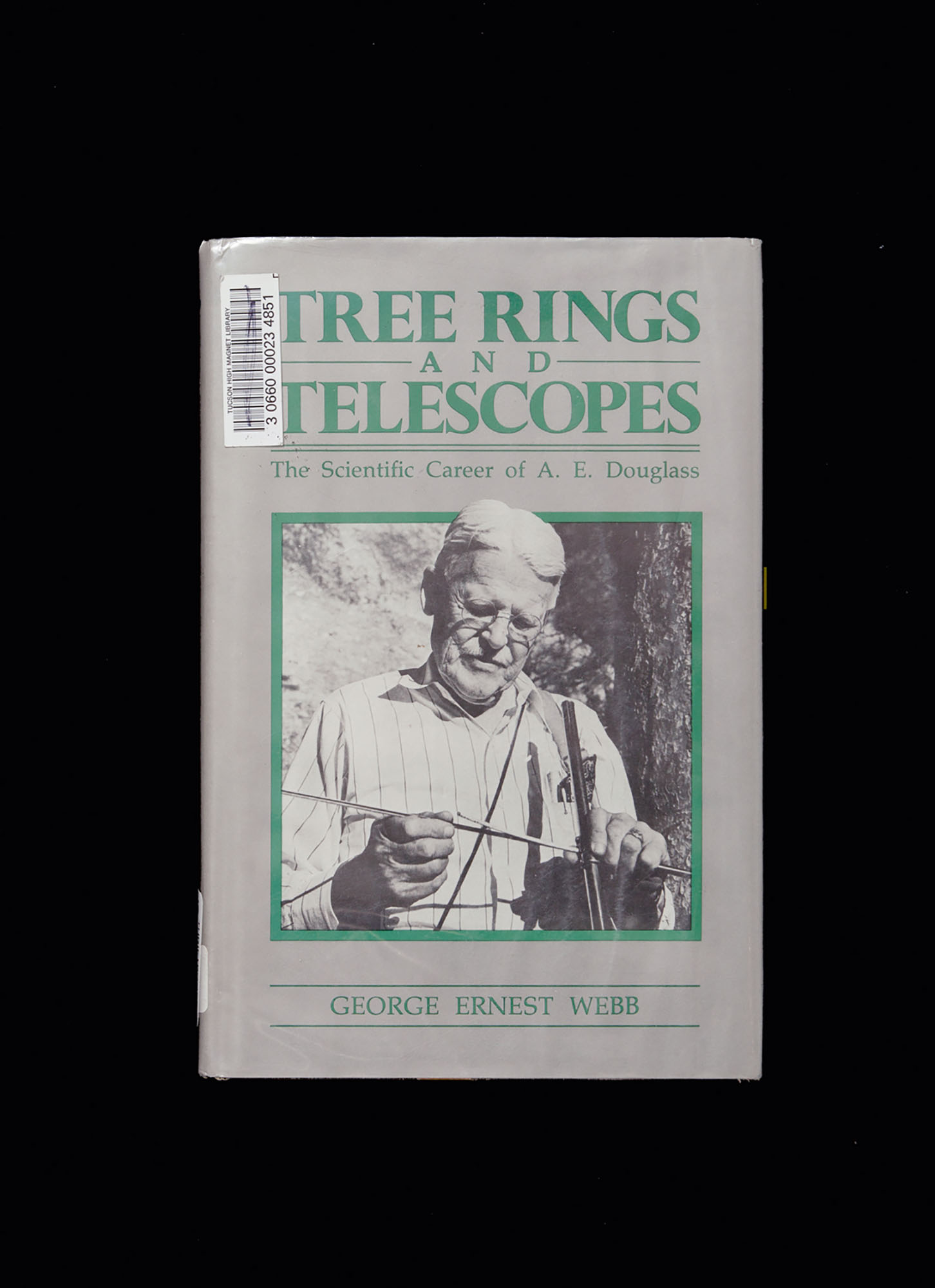 Front cover of George Ernst Webb, *Tree Rings and Telescopes: The Scientific Career of A.E. Douglass* (Tucson, Arizona: The University of Arizona Press, 1983). Reproduction photographer: Andrew Curtis.